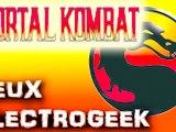"""Jeux Electrogeek 75 test """"Mortal Kombat"""""""