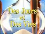 Des jours et des vies - Générique (série tv)