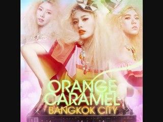 Orange Caramel   Bangkok City