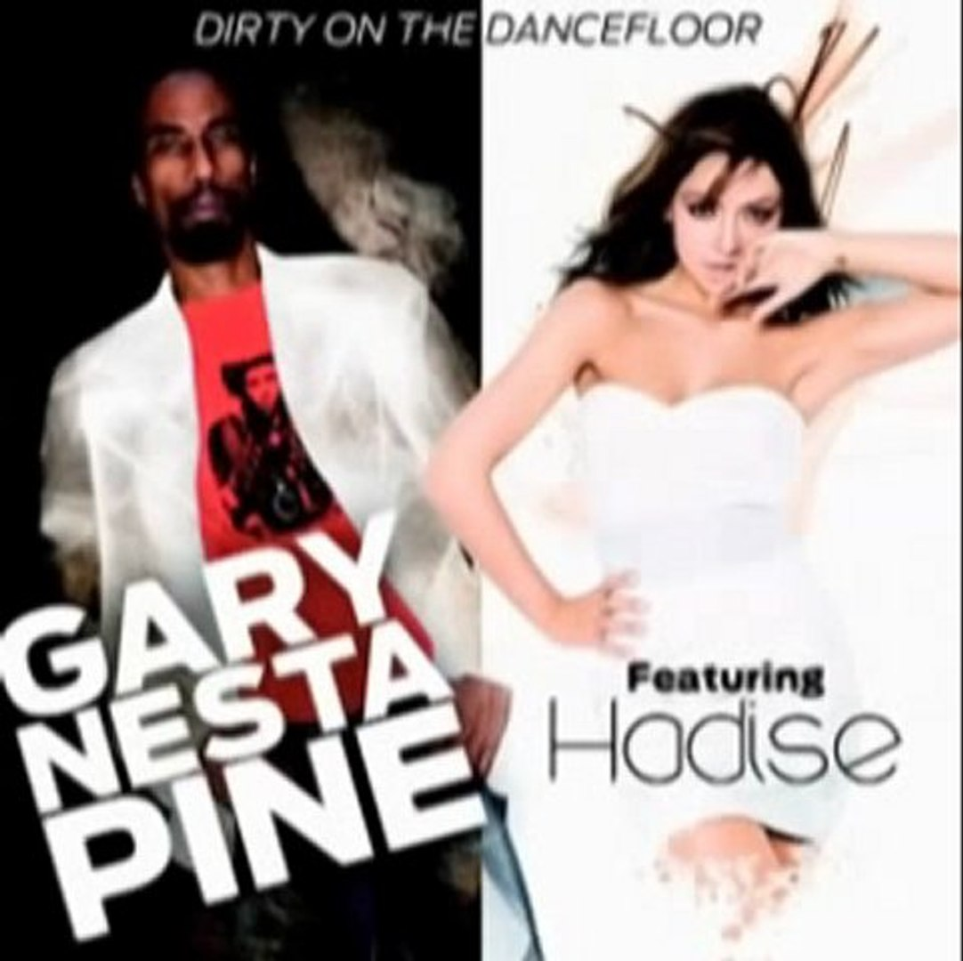 Hadise ft Gary Nesta Pine Dirty On the Dancefloor Single