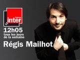 1er à 12h : Régis Mailhot - La chronique de Régis Mailhot