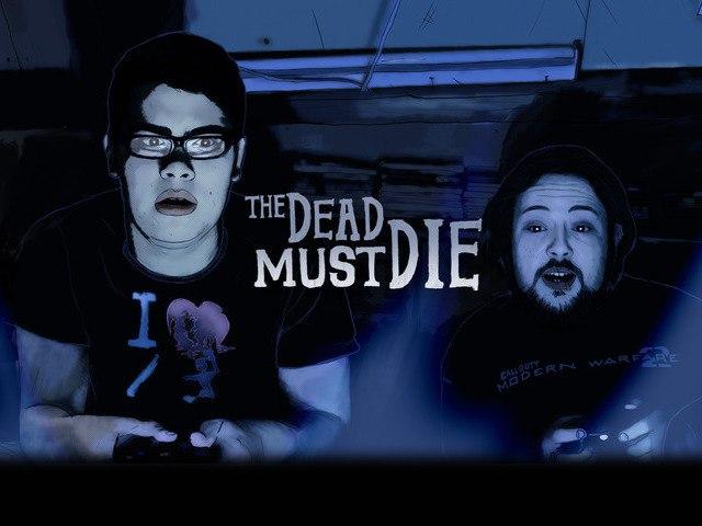 The Dead Must Die: Episode 1 - A tale of 2 Steves