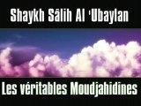 Les véritables Moudjahidines (Combattants dans le sentier d'Allah) [Shaykh Salih Al-'Ubaylan]