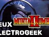 """Jeux Electrogeek 77 test """"Mortal Kombat 2"""""""