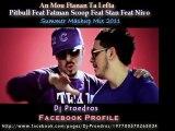 An Mou Ftanan Ta Lefta  (Pitbull Feat Fatman Scoop Feat Stan Feat Nivo) Summer Mashup Mix 2011 Dj Proedros