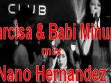 Narcisa & Babi minune mix Nano Hernandez  2011
