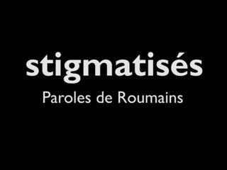STIGMATISÉS : Paroles de Roumains / teaser #1