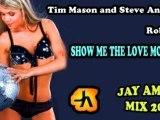 Robin S vs. Tim Mason & Steve Angello - Show Me The Love Moment (Jay Amato Mix 2011)