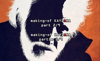 making-of  KAYDARA   the actors 2/9