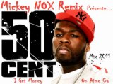 50Cent - I Get Money / Nessbeal Mix 2011 (Remix By MickeyNox)