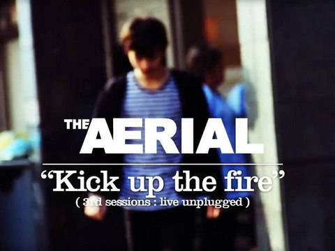 "The AERIAL (#1) ""Kick up the fire"" 