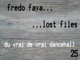 FREDO FAYA - du vrai de vrai dancehall (lost files 25)