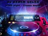 DJ KEREM GELEN - black night - trance house