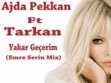Ajda Pekkan Ft Tarkan - Yakar Geçerim(Emre Serin Mix)