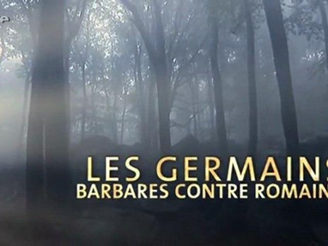 Les Germains: 1/4 - Barbares contre Romains (Arte)