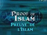 La Preuve que l'Islam est la Vérité Pt 1  (Les Preuves de l'Islam)