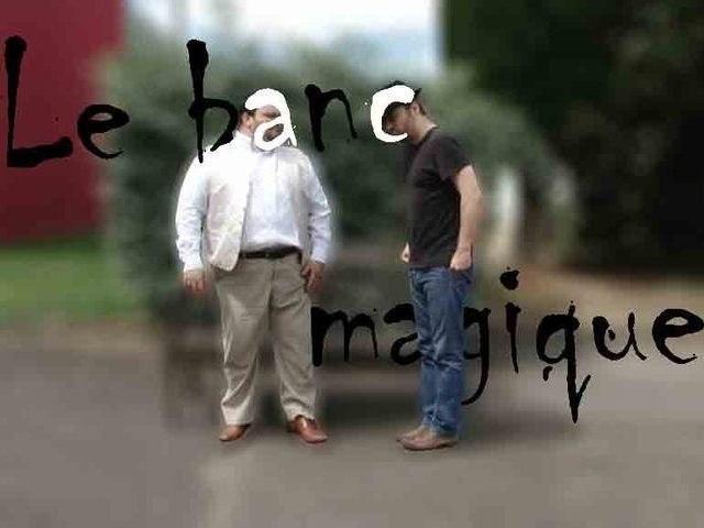 Le banc magique / Tohu-Bohu /