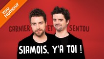 GARNIER & SENTOU - Siamois, y'a toi !
