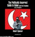 Audio Book Review: The Politically Incorrect Guide to Islam (and the Crusades) by Robert Spencer (Author), Jeff Riggenbach (Narrator)