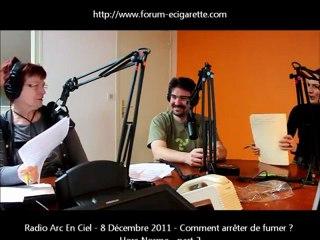 Cigarette Electronique - Hors Normes - Radio Arc-en-ciel - Part 2