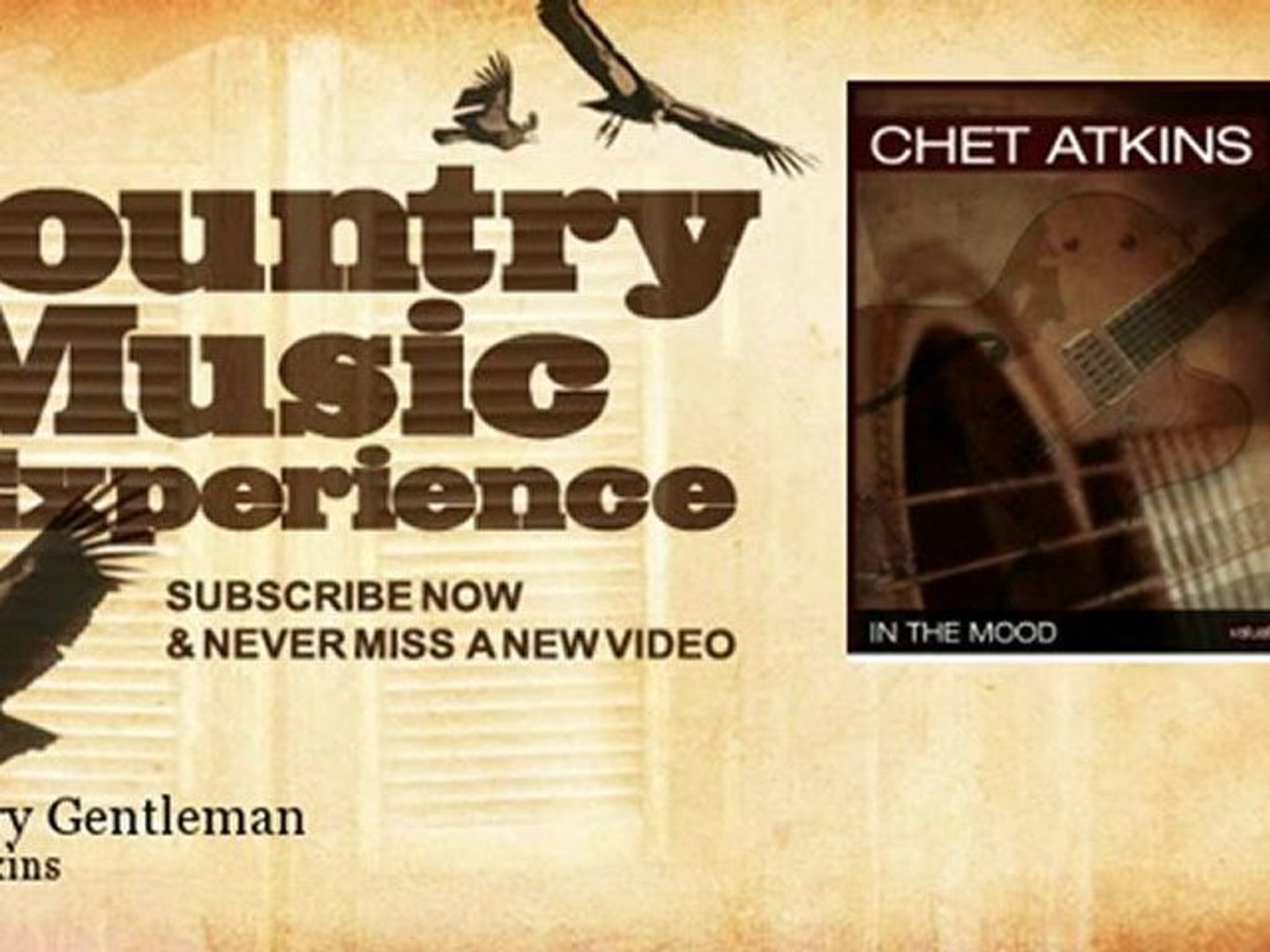 Chet Atkins - Country Gentleman - Country Music Experience