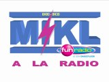 Jingle de fin d'émission - Mikl à la radio Fun Radio Belgique