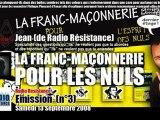 La Franc-Maçonnerie pour les Nuls (Radio Résistance, 13/09/2008)