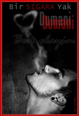 Sürmelim – Bir Sigara Yak Dumani Ben Olayim