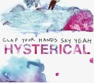 Clap Your Hands Say Yeah - Hysterical (2011) Full Free Download