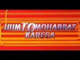 Hum to Mohabat Karega - part 1