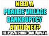 PRAIRIE VILLAGE BANKRUPTCY ATTORNEY PRAIRIE VILLAGE BANKRUPTCY LAWYERS KS