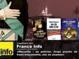 Quand un policier (Franc maçon présumé ) Marseille haut lieu de la Franc Maçonnerie ?