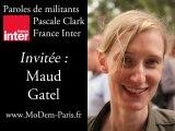 Paroles de militants avec Maud Gatel (France Inter / Pascale Clark)
