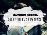 MATHIEU CREPEL NOUS PARLE DE SNOWBOARD !