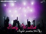 Dirty Wallet - Night parties ( Dance Mix )