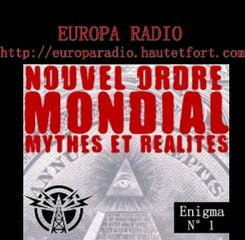 Le nouvel ordre mondial : mythes et réalites ( Europa Radio )