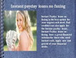 Instant Payday Loans No Faxing- Cash Advance No Faxing- Instant Loans No Faxing
