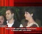 Rahul Gandhi and Priyanka Gandhi Vadra in Amethi talks with media