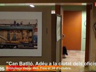 """Exposició: """"Can Batlló, adéu a la ciutat dels oficis"""""""