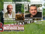 Piero San Giorgio & Michel Drac: 1/2 - Survivre à l'Effondrement économique (Méridien Zéro, 23/10/2011, Radio Bandiera Nera)