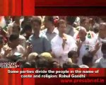 Some parties divide the people in the name of caste and religion- Rahul Gandhi