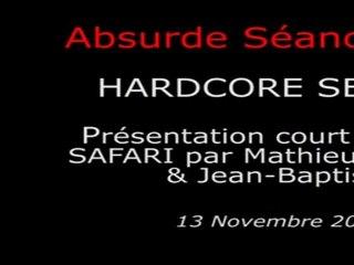 Absurde Séance Paris - HARDCORE SEANCE - Présentation court métrage SAFARI par Mathieu Berthon & Jean-Baptiste