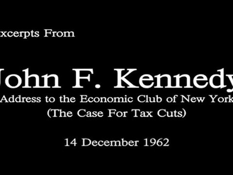 JFK - The Case For Tax Cuts