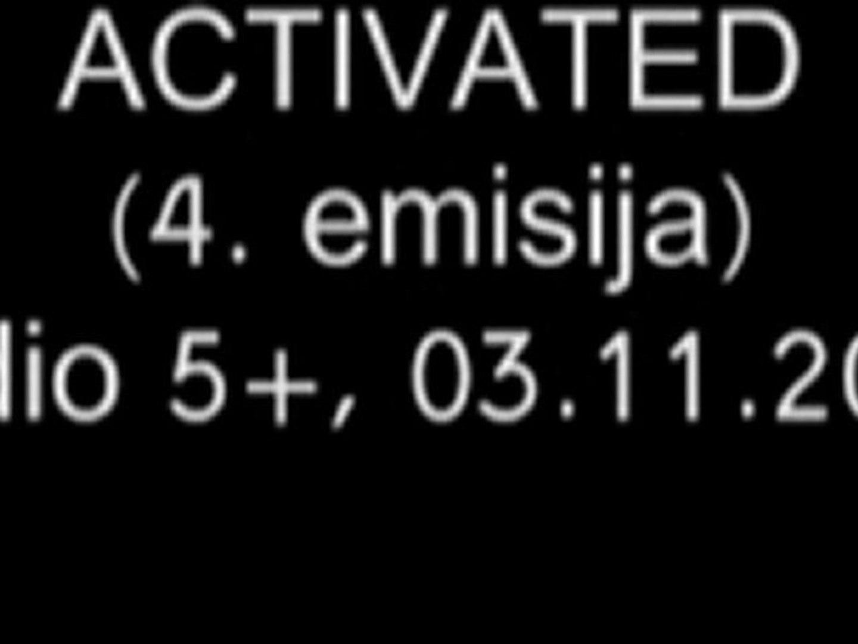 ACTIVATED (4. emisija)