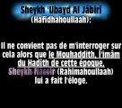 Sheykh Ubayd sur Sheykh Rabee, porteur de létendard du Jarh wa Tadîl !