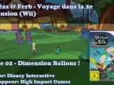 P&F - Voyage dans la 2e Dimension - 02/Dimension Ballons! [Wii]