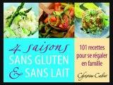 101 recettes sans gluten et sans lait