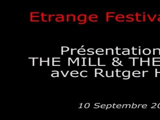 Étrange Festival - THE MILL AND THE CROSS - Présentation du film par Rutger Hauer