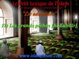 Les adorations - 17) Les grands péchés [Al-Kabâïr]