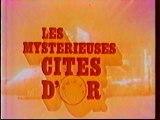 Générique de la Série Les Mysterieuses Cites D'or 1992 Antenne2